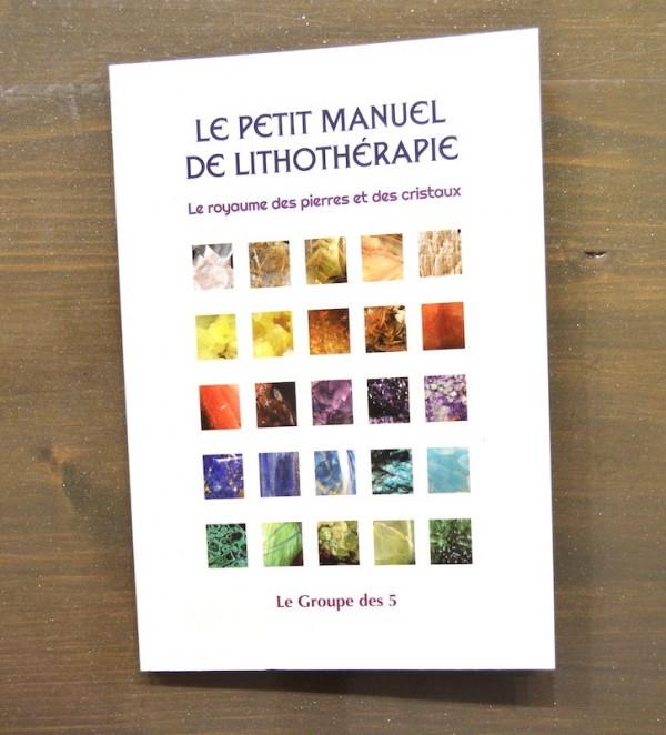 Le Petit Manuel de la Lithothérapie